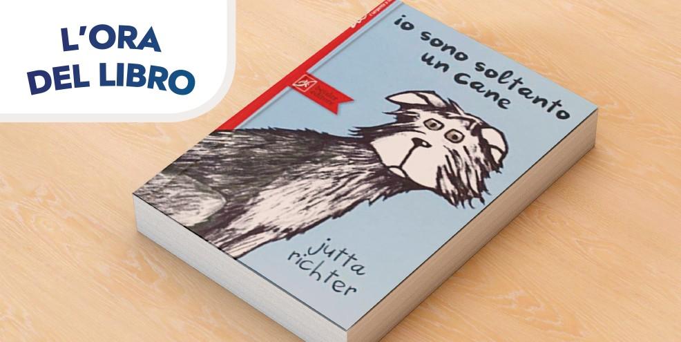 L'Ora del Libro: Io sono soltanto un cane